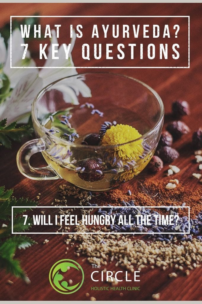 Will I feel hungry during Ayurvedic treatment?